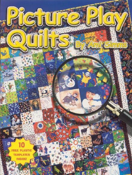 Picture Play Quilts by Ami Simms